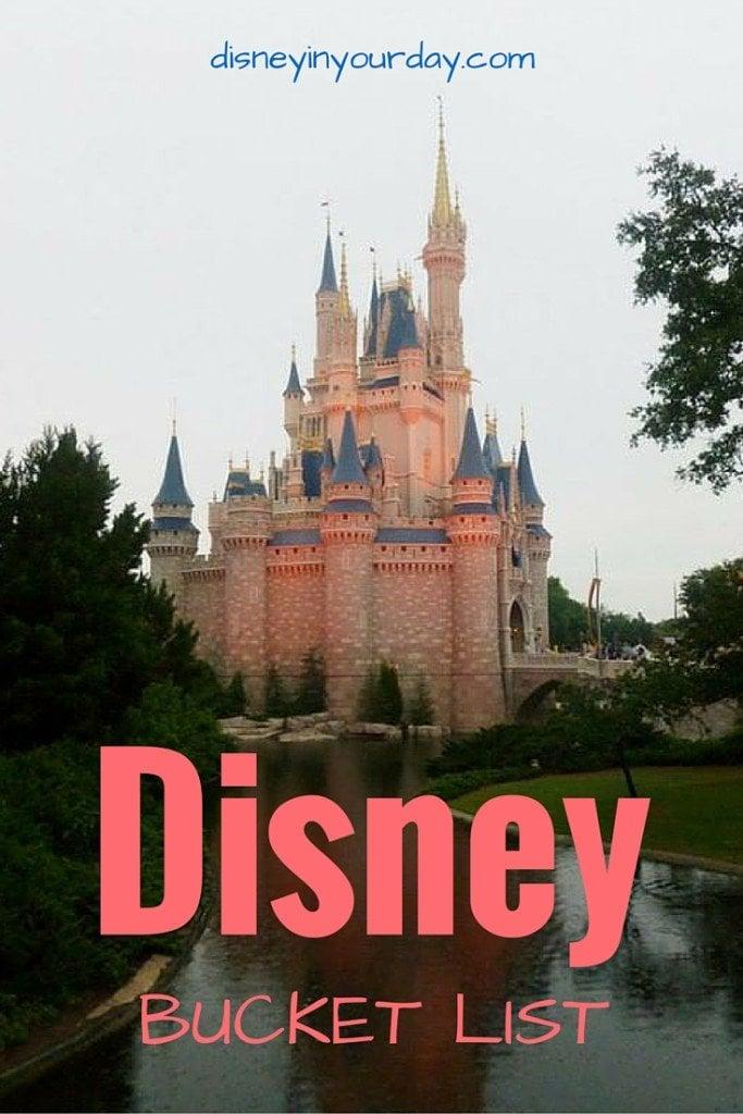 Disney Bucket List - Disney in your Day