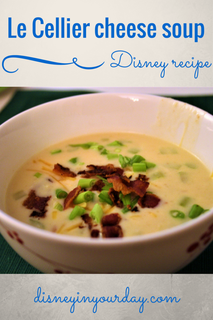Le Cellier cheddar cheese soup recipe - Disney in your Day