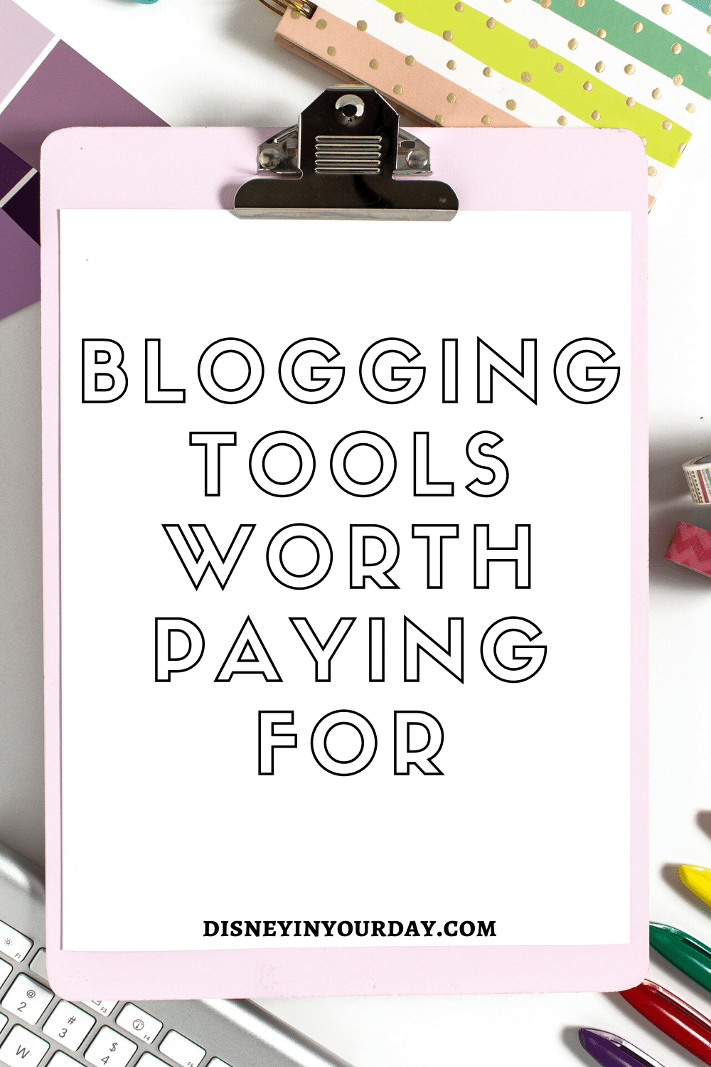 blogging tools worth paying for - Disney in your Day