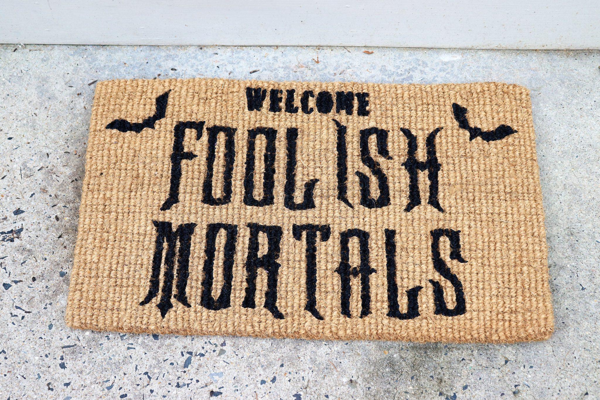 Welcome Foolish Mortals doormat - Disney in your Day