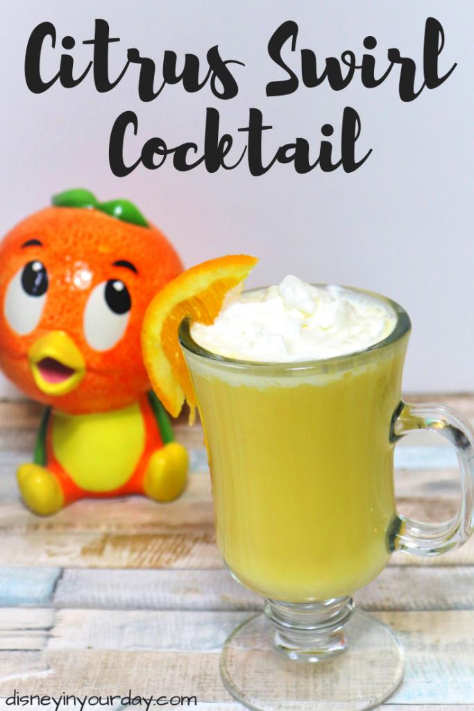 citrus swirl cocktail recipe - Disney in your Day