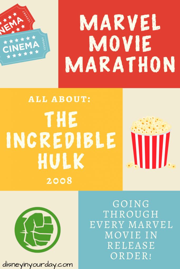 Marvel Movie Marathon The Incredible Hulk - Disney in your Day